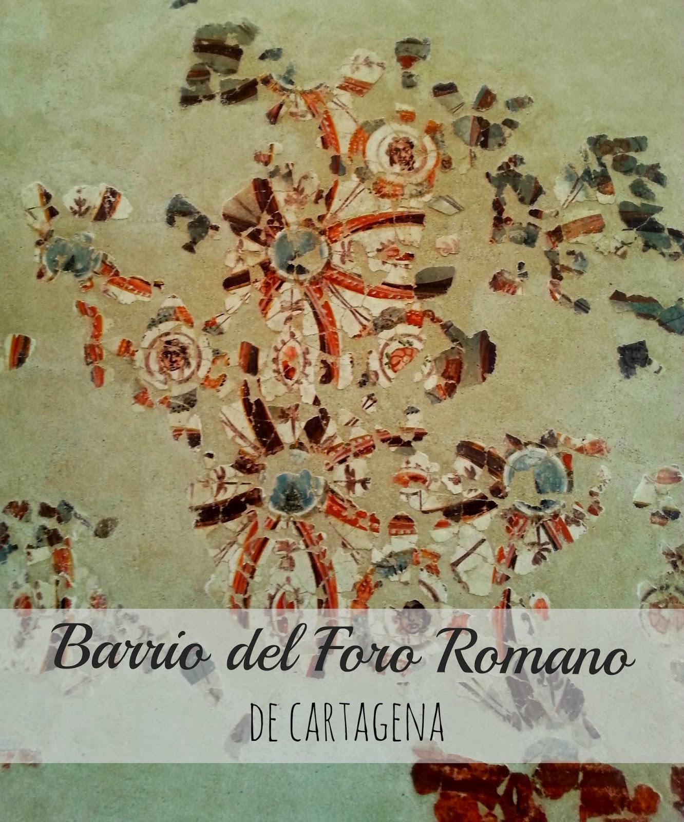 Barrio del Foro Romano de Cartagena