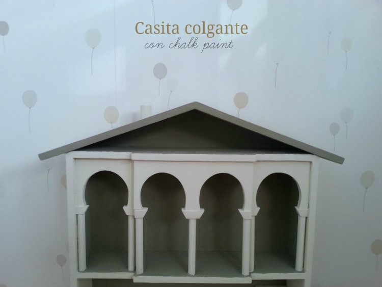 Casita colgante transformada con chalk paint